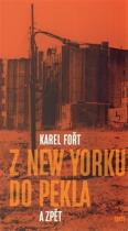 Karel Fořt: Z New Yorku do pekla a zpět