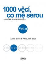 Bitch Achjo, Bič Boží Atilla: 1000 věcí, co mě serou - díl II.