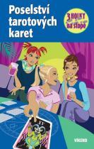 Henriette Wich: Poselství tarotových karet - Tři holky na stopě