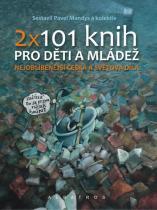 Pavel Mandys: 2 x 101 knih pro děti a mládež - Nejoblíbenější česká a světová díla