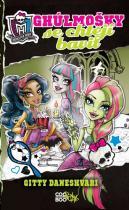 Gitty Daneshvari: Monster High - Ghúlmošky se chtějí bavit