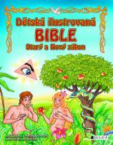 Starý a Nový zákon: Dětská ilustrovaná bible