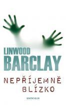 Linwood Barclay: Nepříjemně blízko