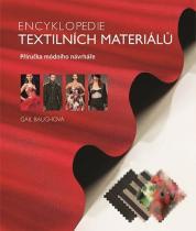 Gail Baughová: Encyklopedie textilních materiálů - Příručka módního návrháře