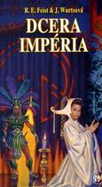 Raymond E. Feist: Dcera Impéria