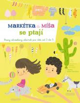 Kocmanová Ivana, Přenosilová Radana: Markétka a Míša se ptají - Hravý obrázkový slovník pro děti od 2 do 5 let