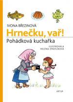 Ivona Březinová: Hrnečku, vař! - Pohádková kuchařka