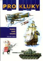 Zbyněk Válka: Pro kluky - vojáci, lodě, letadla