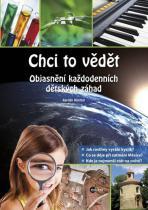 Karolin Küntzelová: Chci to vědět - Objasnění každodenních dětských záhad