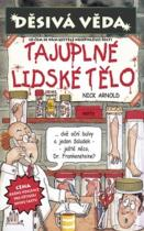 Nick Arnold: Děsivá věda - Tajuplné lidské tělo