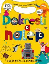 více než 200 samolepek: Dokresli a nalep - Super kniha domalovánek