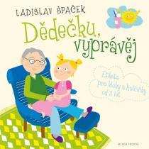 Ladislav Špaček: Dědečku, vyprávěj - Etiketa pro kluky a holčičky od tří let + CD