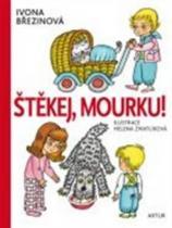 Ivona Březinová: Štěkej, Mourku!
