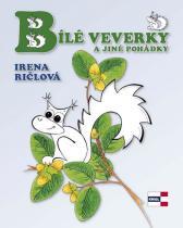 Irena Ričlová: Bílé veverky a jiné pohádky