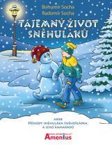 Socha Bohumír, Socha Radomír: Tajemný život sněhuláků aneb Příhody sněhuláka Sněhošlápka a jeho kamarádů
