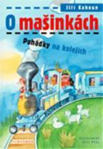 Jiří Kahoun: O mašinkách - Pohádky na kolejích