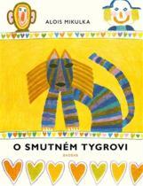Alois Mikulka: O smutném tygrovi