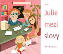 Petra Dvořáková: Julie mezi slovy