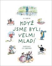 A.A. Milne: Medvídek Pú - Když jsme byli velmi mladí - básničky 2