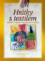 Monika Brýdová: Hrátky s textilem
