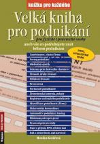 Monika Kolářová: Velká kniha pro podnikání pro fyzické i právnické osoby aneb vše co potřebujete znát během podnikání