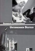 Becker N., Braunert W.: Unternehmen Deutsch Grundkurs - Metodická příručka
