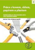Práce s kovem, sklem, papírem a plastem