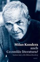 Bohumil Fořt: Milan Kundera - Co zmůže literatura