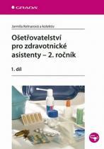 Kelnarová Jarmila: Ošetřovatelství pro zdravotnické asistenty – 2. ročník/1. díl
