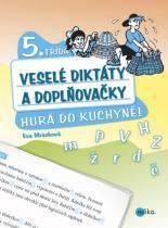Eva Mrázková: Veselé diktáty a doplňovačky 5. třída - Hurá do kuchyně