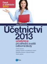 Jitka Mrkosová: Účetnictví 2013 - Učebnice pro SŠ a VOŠ