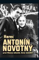 Václav Junek: Herec Antonín Novotný - První filmový milovník, který zmoudřel
