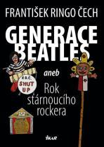 František Ringo Čech: Generace Beatles aneb Rok stárnoucího rockera