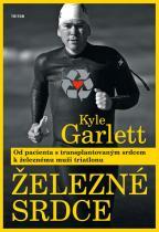 Kyle Garlett: Železné srdce - Od pacienta s transplantovaným srdcem k železnému muži triatlonu