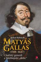 "Robert Rebitsch: Matyáš Gallas (1588–1647) - Císařský generál a Valdštejnův ""dědic"""