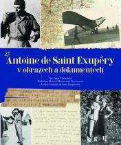 Alain Vircondelet: Antoine de Saint Exupéry v obrazech a dokumentech