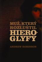 Andrew Robinson: Muž, který rozluštil hieroglyfy