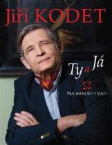 Kodetová Soňa, Šloufová Alena: Jiří Kodet - Ty a já na miskách vah
