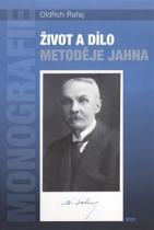 Oldřich Rafaj: Život a dílo Metoděje Jahna