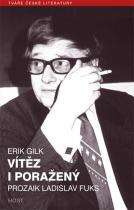 Erik Gilk: Vítěz i poražený - Prozaik Ladislav Fuks