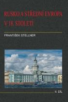 František Stellner: Rusko a střední Evropa v 18. století - II. díl