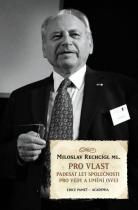 Miloslav Rechcígl: Pro vlast - Padesát let společnosti pro vědy a umění (SVU)