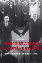 Lucie Filipová: Francouzi a Němci na cestě ke sblížení