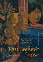 Wildegans Rita, Kaufmann Hans: Van Goghovo ucho - Paul Gauguin a pakt mlčení