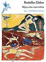 Glaber Rodulfus: Dějiny světa v čase milénia