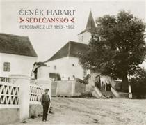 Habart Čeněk: Sedlčansko - Fotografie z let 1893 - 1902