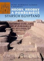 Maříková Vlčková Petra: Hroby, hrobky a pohřebiště starých Egypťanů