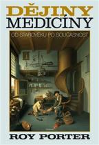 Roy Porter: Dějiny medicíny - Od starověku po současnost