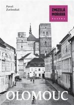 Pavel Zatloukal: Zmizelá Morava - Olomouc