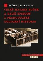 Robert Darnton: Velký masakr koček a další epizody z francouzské kulturní historie